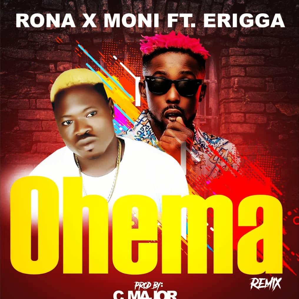 Rona x Moni ft Erigga: Ohema Remix