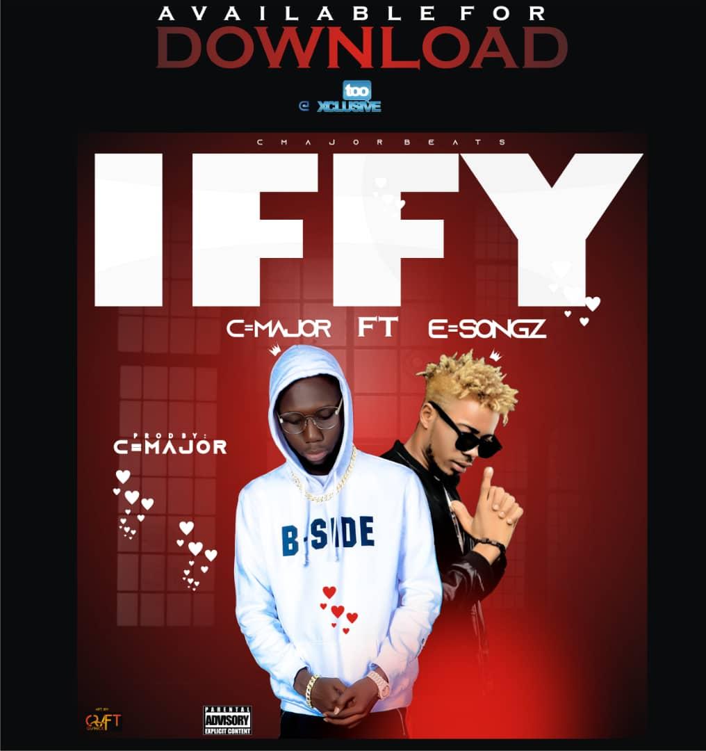 Cmajor ft Esongz:Iffy