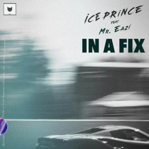 Ice Prince ft. Mr Eazi – In A Fix (Prod. By JaySynths)