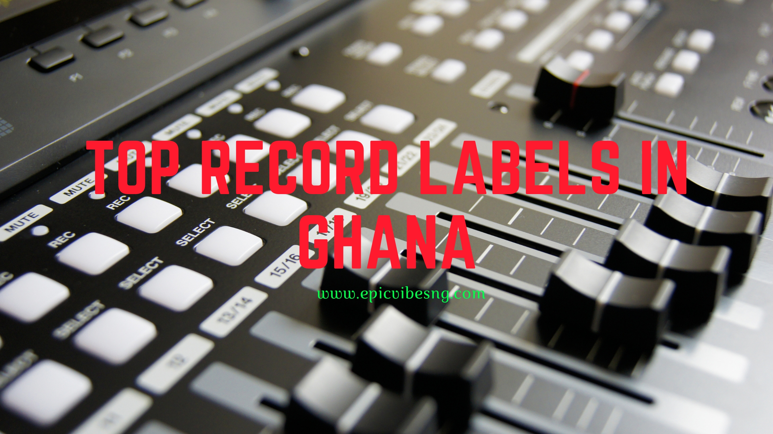 TO RECORD LABELS IN GHANA