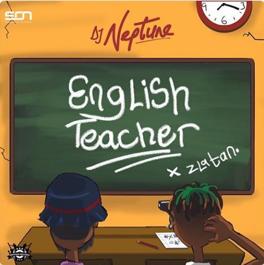 DJ Neptune ft Zlatan – English Teacher