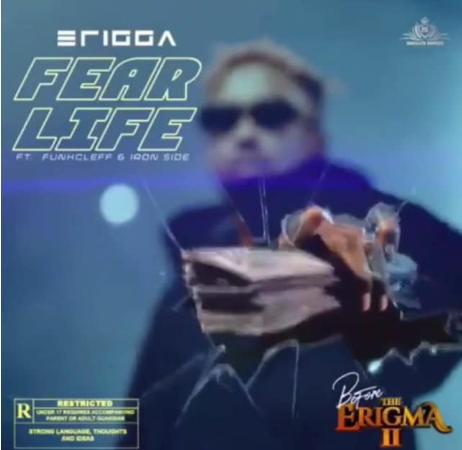 ERIGGA – Fear life ft. funckleff & iron side