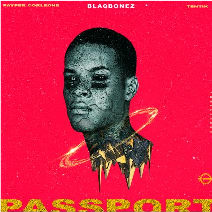 100 Crowns feat. Payper Corleone, Blaqbonez, Tentik – Passport