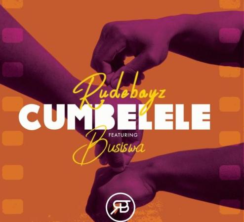 RudeBoyz – Cumbelele ft. Busiswa