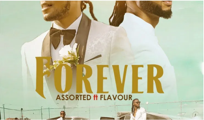 Music:Assorted Ft. Flavour – Forever