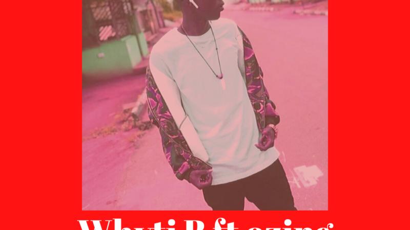 Whyti B ft Ozing: VIP Girl