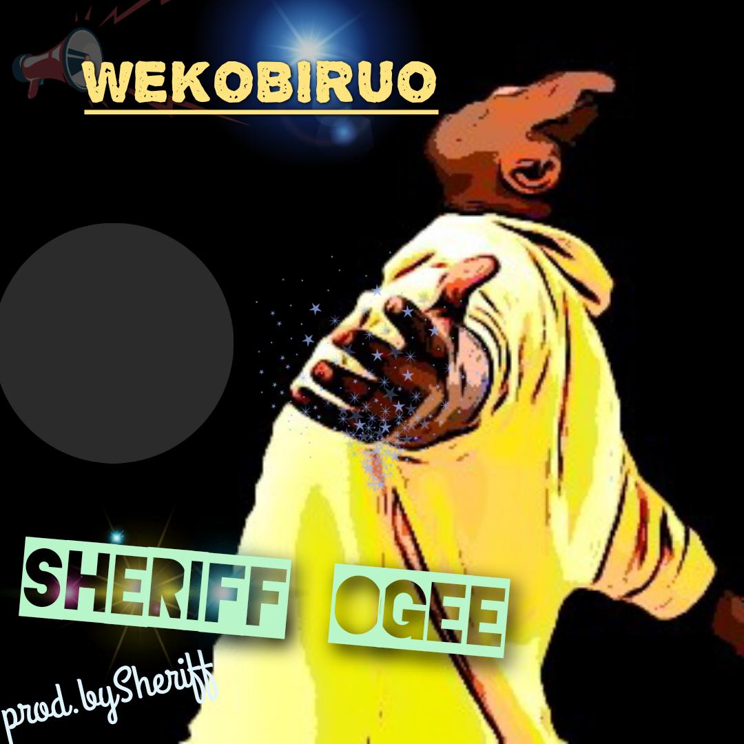 Sheriff Ogee:wekobiruo