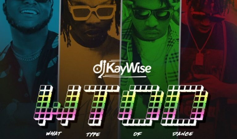 DJ kaywise ft Naira Marlay, zlatan, Mayorkun- What type of dance