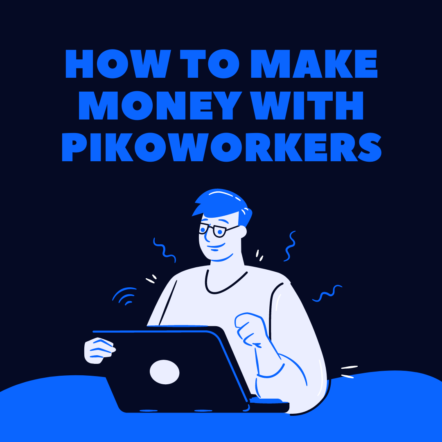 How to make money with pikoworkers