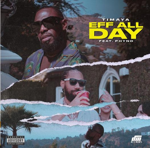 Timaya Eff All Day ft Phyno